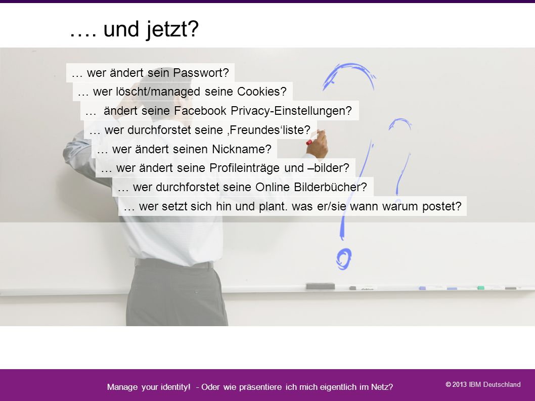 Fragerunde 2 …. und jetzt … wer ändert sein Passwort
