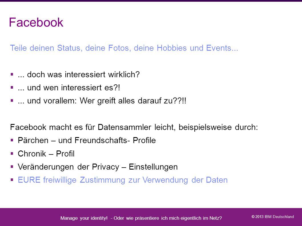 Facebook Teile deinen Status, deine Fotos, deine Hobbies und Events...