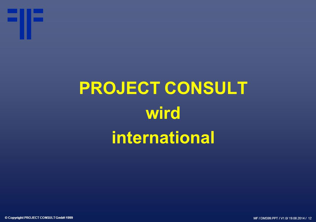 PROJECT CONSULT wird international
