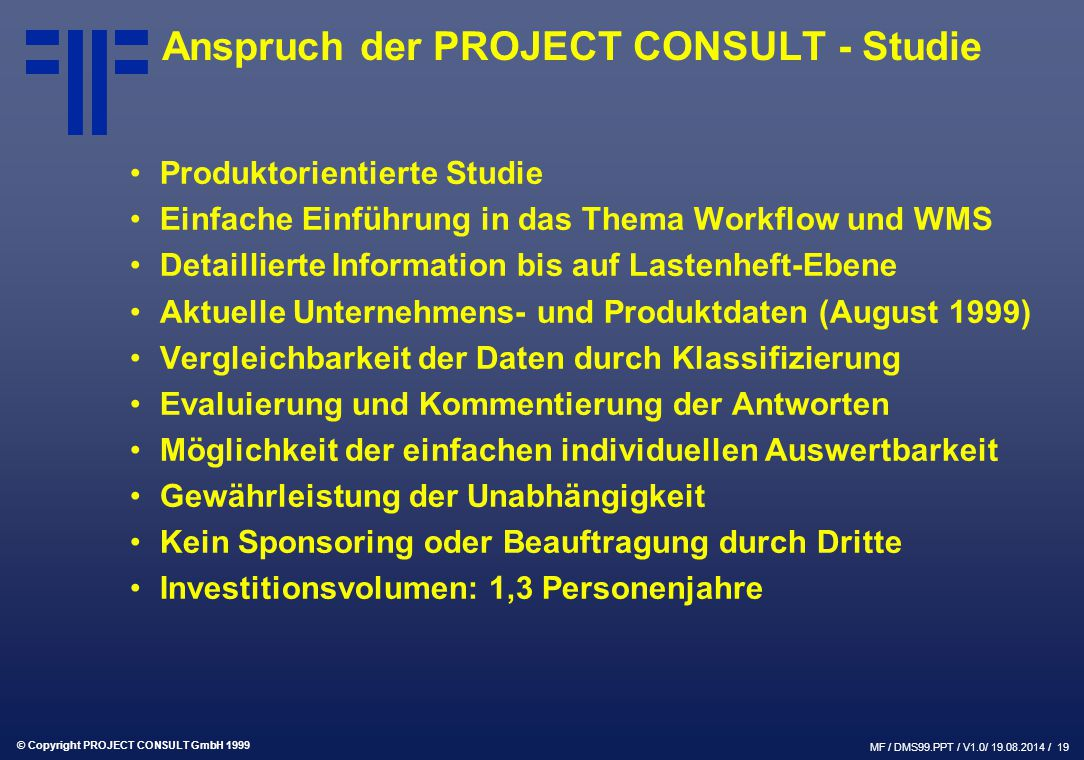 Anspruch der PROJECT CONSULT - Studie