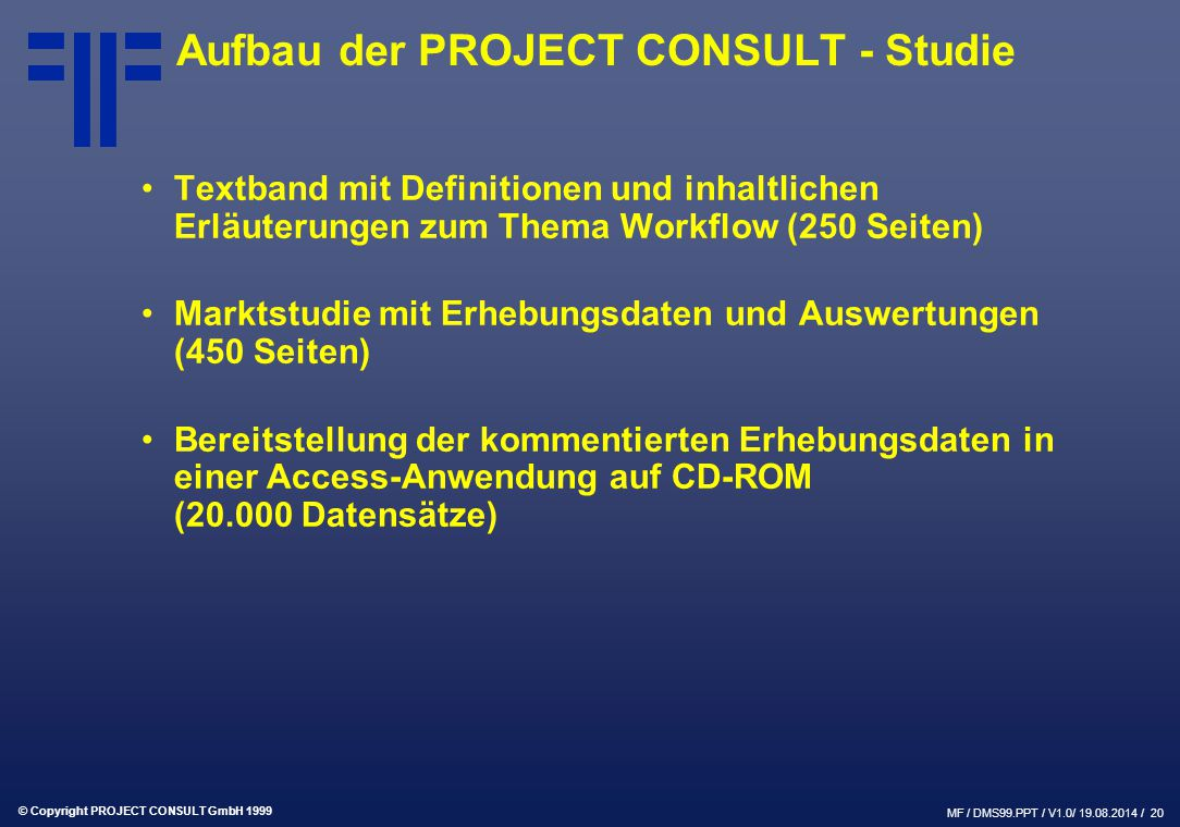 Aufbau der PROJECT CONSULT - Studie
