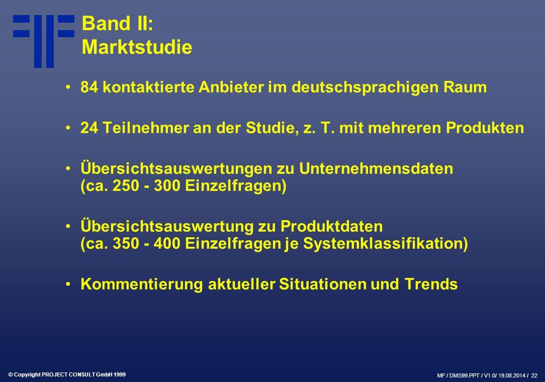 Band II: Marktstudie 84 kontaktierte Anbieter im deutschsprachigen Raum. 24 Teilnehmer an der Studie, z. T. mit mehreren Produkten.