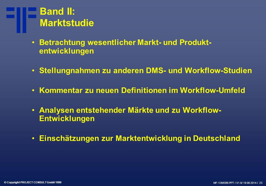 Band II: Marktstudie Betrachtung wesentlicher Markt- und Produkt-entwicklungen. Stellungnahmen zu anderen DMS- und Workflow-Studien.