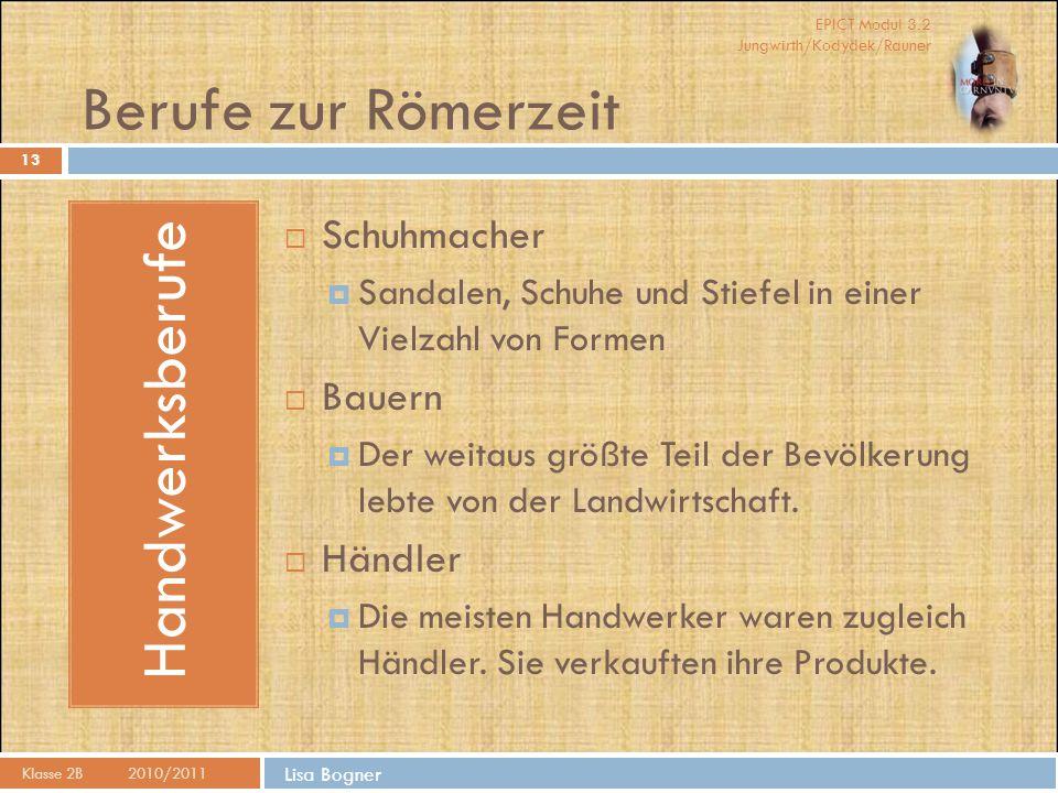 Berufe zur Römerzeit Handwerksberufe Schuhmacher Bauern Händler