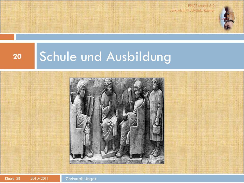 Schule und Ausbildung Klasse 2B 2010/2011 Christoph Unger