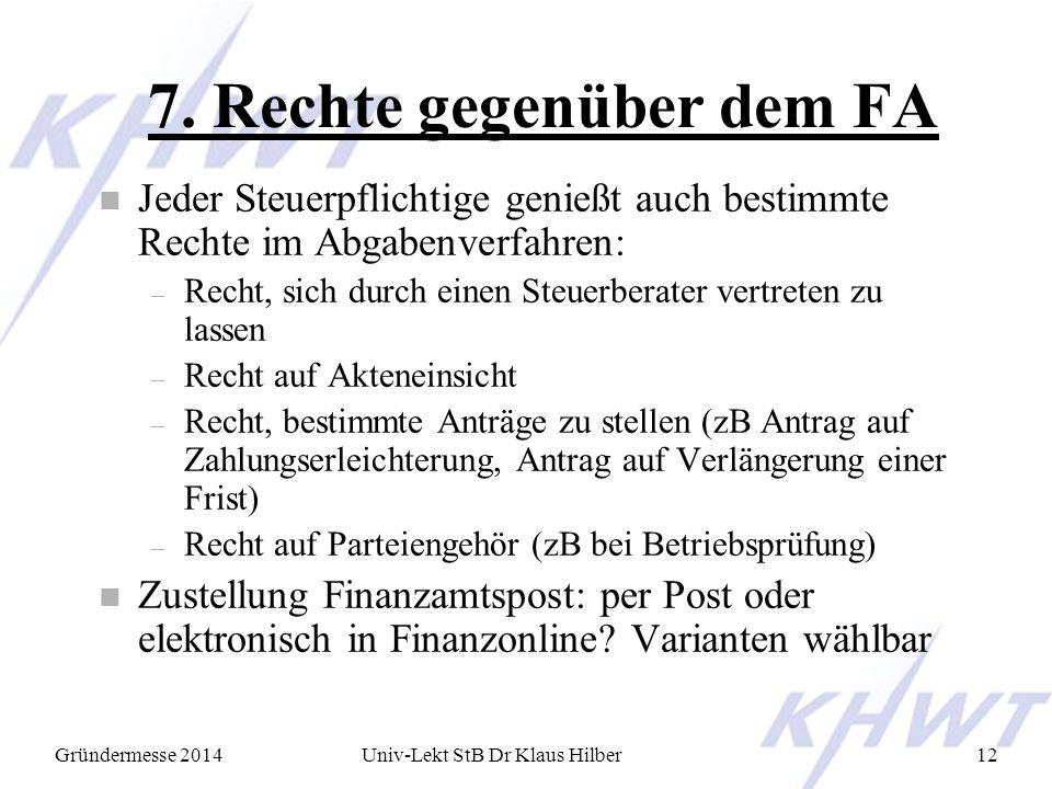 7. Rechte gegenüber dem FA