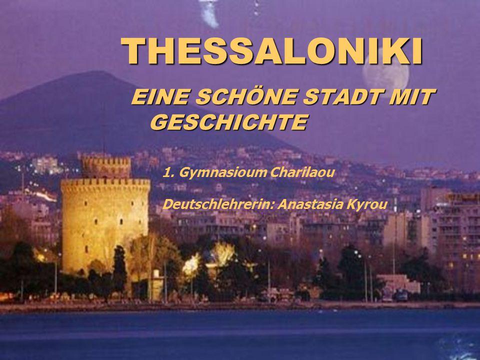 THESSALONIKI EINE SCHÖNE STADT MIT GESCHICHTE 1. Gymnasioum Charilaou