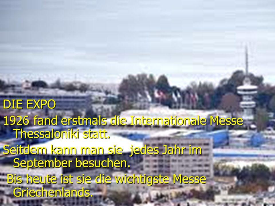 DIE EXPO 1926 fand erstmals die Internationale Messe Thessaloniki statt. Seitdem kann man sie jedes Jahr im September besuchen.