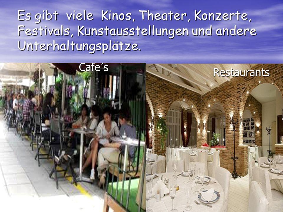 Es gibt viele Kinos, Theater, Konzerte, Festivals, Kunstausstellungen und andere Unterhaltungsplätze.