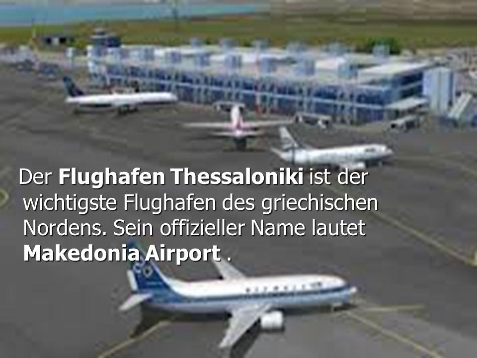 Der Flughafen Thessaloniki ist der wichtigste Flughafen des griechischen Nordens.