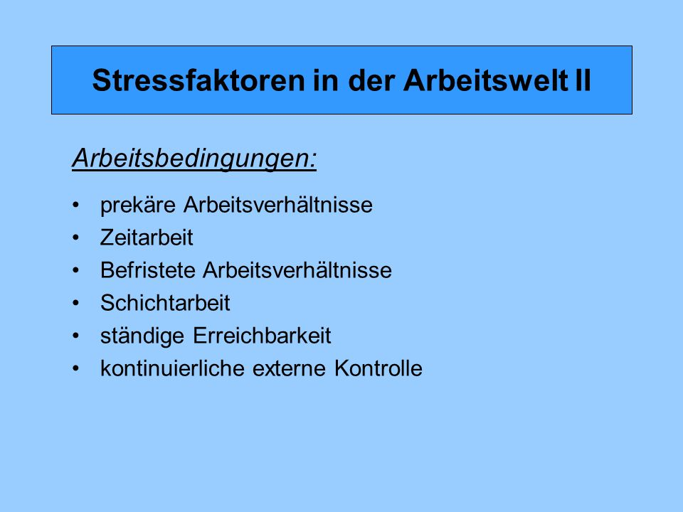 Stressfaktoren in der Arbeitswelt II