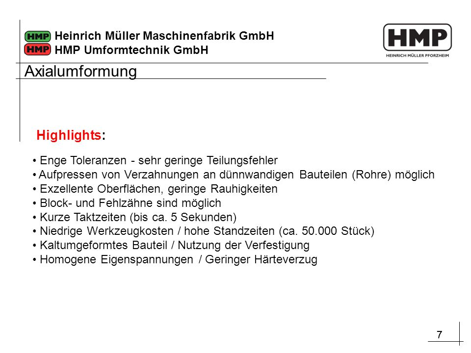 Axialumformung Highlights: