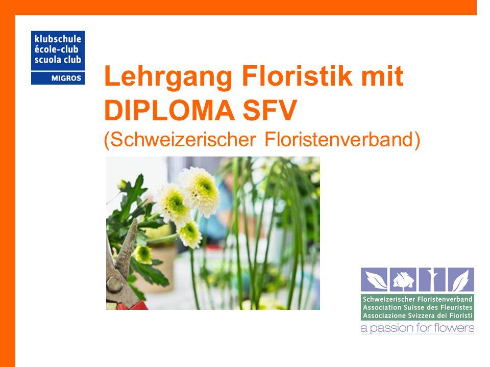Lehrgang Floristik mit DIPLOMA SFV (Schweizerischer Floristenverband)