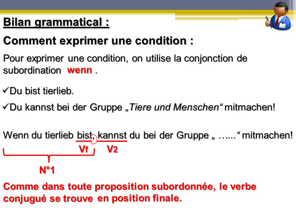 Comment exprimer une condition :