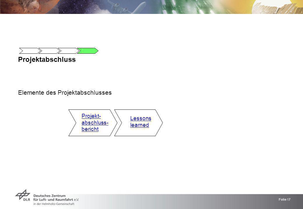 Projektabschluss Elemente des Projektabschlusses Projekt- Lessons