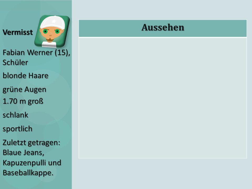 Aussehen Vermisst Fabian Werner (15), Schüler blonde Haare grüne Augen