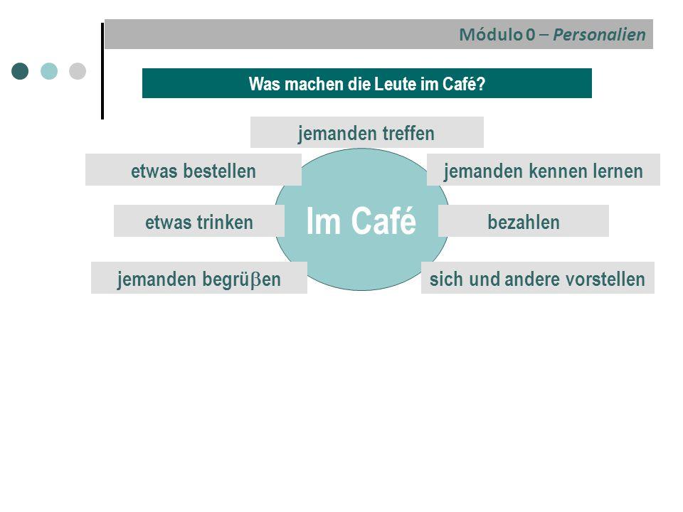 Im Café jemanden treffen etwas bestellen jemanden kennen lernen
