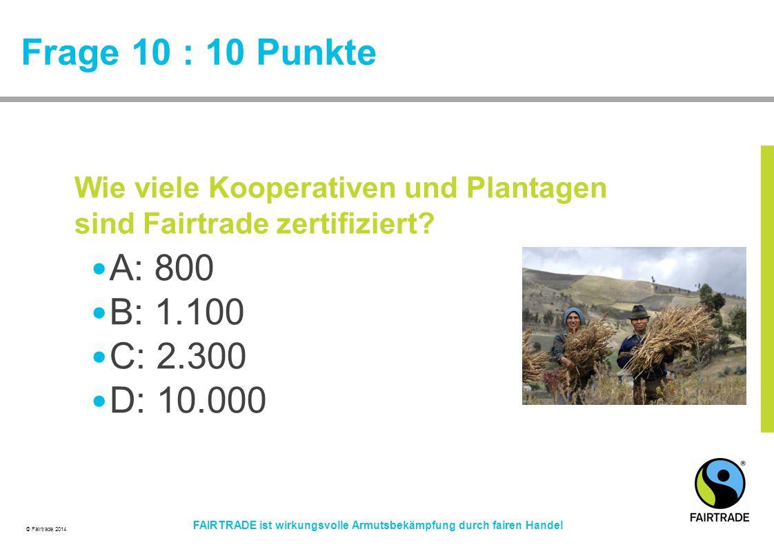 Frage 10 : 10 Punkte A: 800 B: 1.100 C: 2.300 D: 10.000