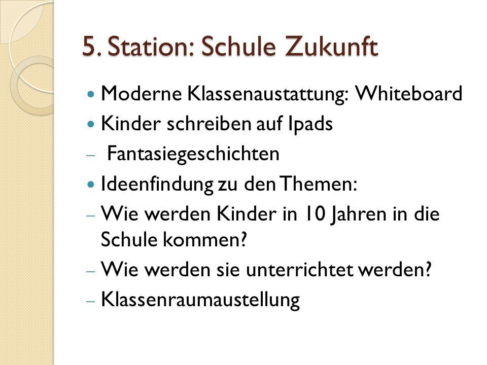 5. Station: Schule Zukunft