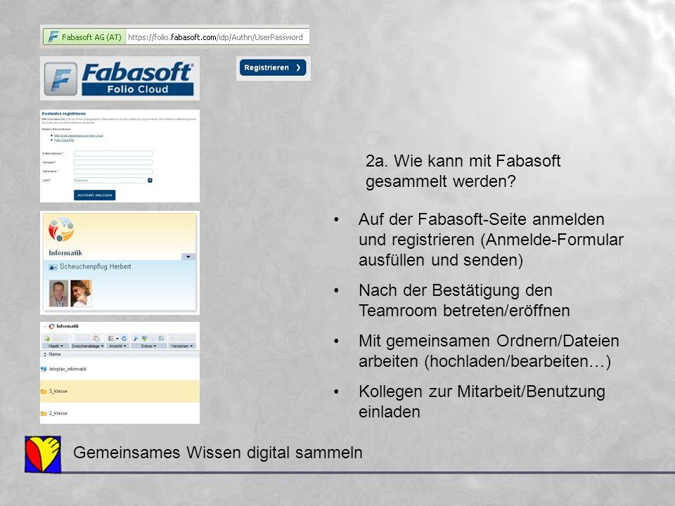 2a. Wie kann mit Fabasoft gesammelt werden Auf der Fabasoft-Seite anmelden und registrieren (Anmelde-Formular ausfüllen und senden)