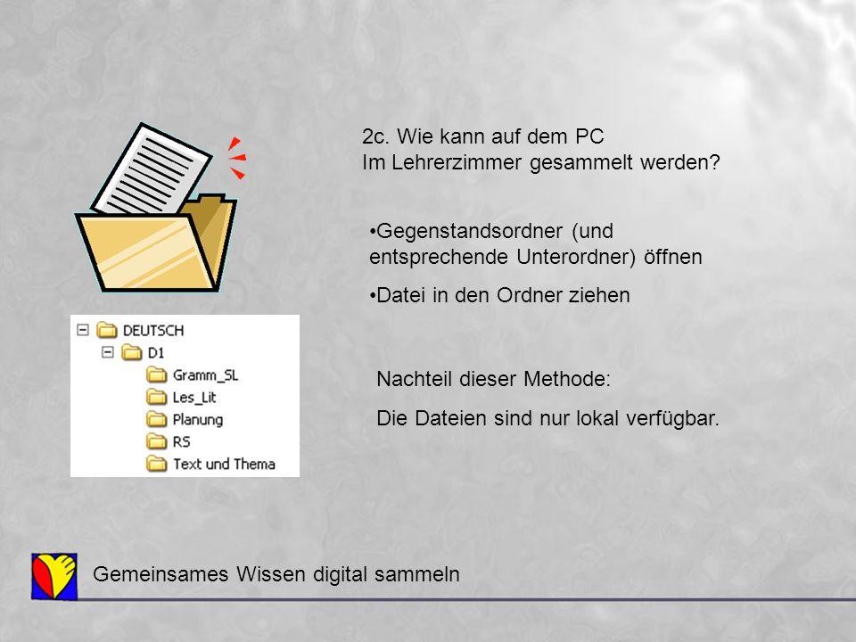 2c. Wie kann auf dem PC Im Lehrerzimmer gesammelt werden Gegenstandsordner (und entsprechende Unterordner) öffnen.