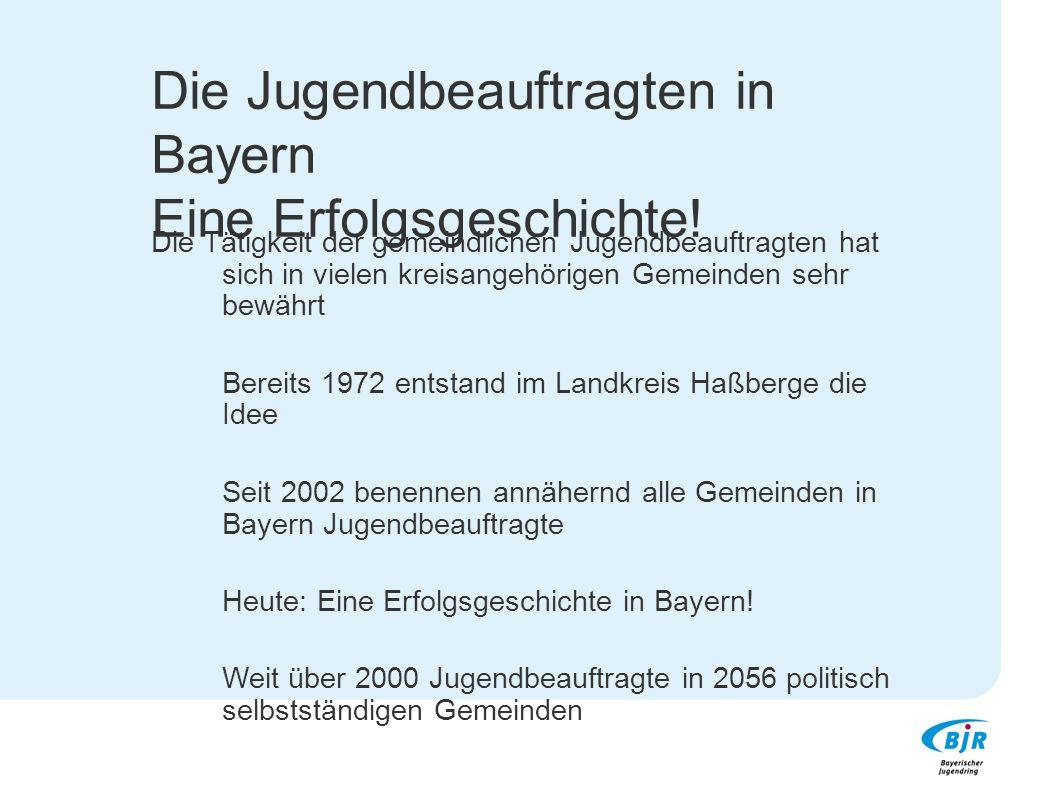 Die Jugendbeauftragten in Bayern Eine Erfolgsgeschichte!