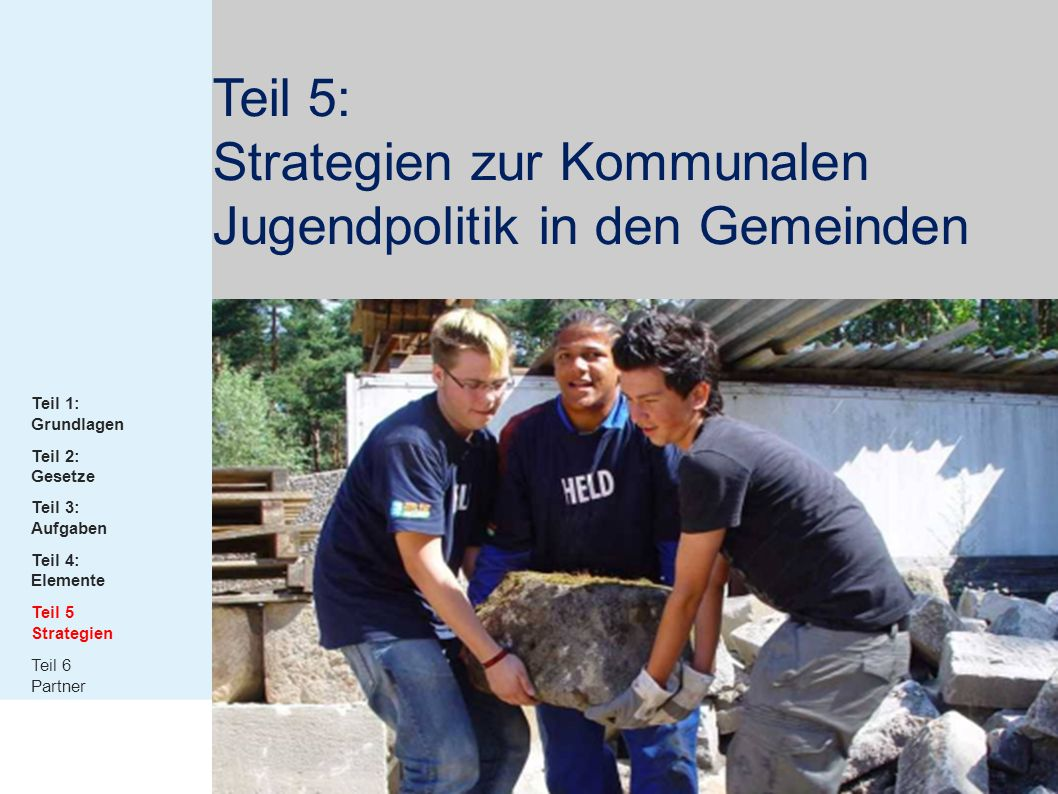 Teil 5: Strategien zur Kommunalen Jugendpolitik in den Gemeinden