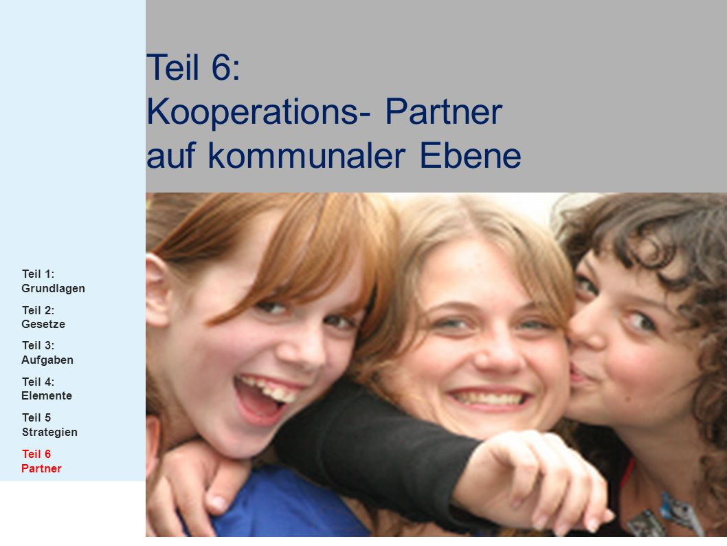 Teil 6: Kooperations- Partner auf kommunaler Ebene