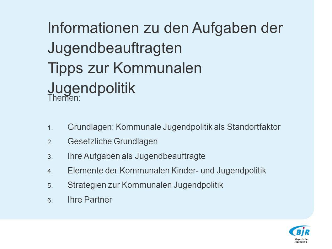 Informationen zu den Aufgaben der Jugendbeauftragten Tipps zur Kommunalen Jugendpolitik