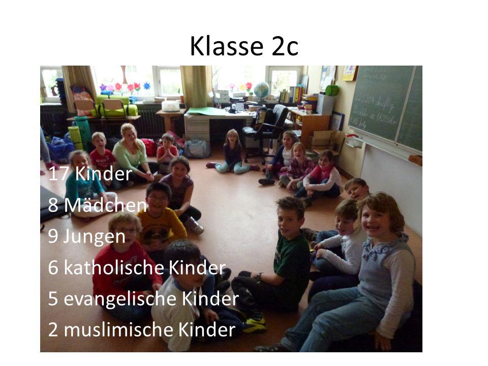 Klasse 2c 17 Kinder 8 Mädchen 9 Jungen 6 katholische Kinder