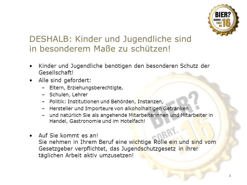 DESHALB: Kinder und Jugendliche sind in besonderem Maße zu schützen!
