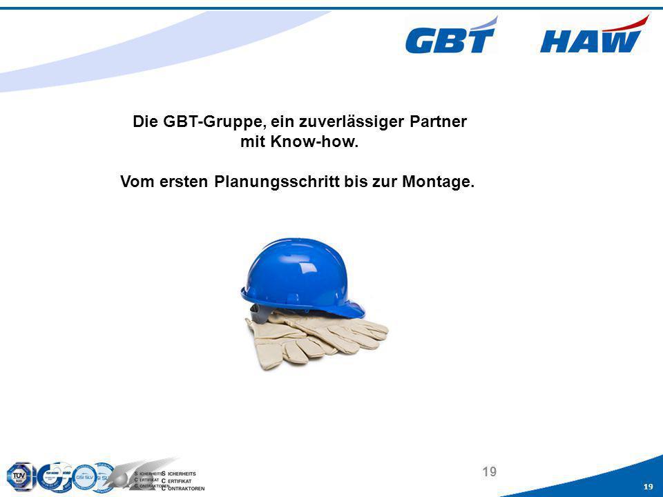 Die GBT-Gruppe, ein zuverlässiger Partner mit Know-how.
