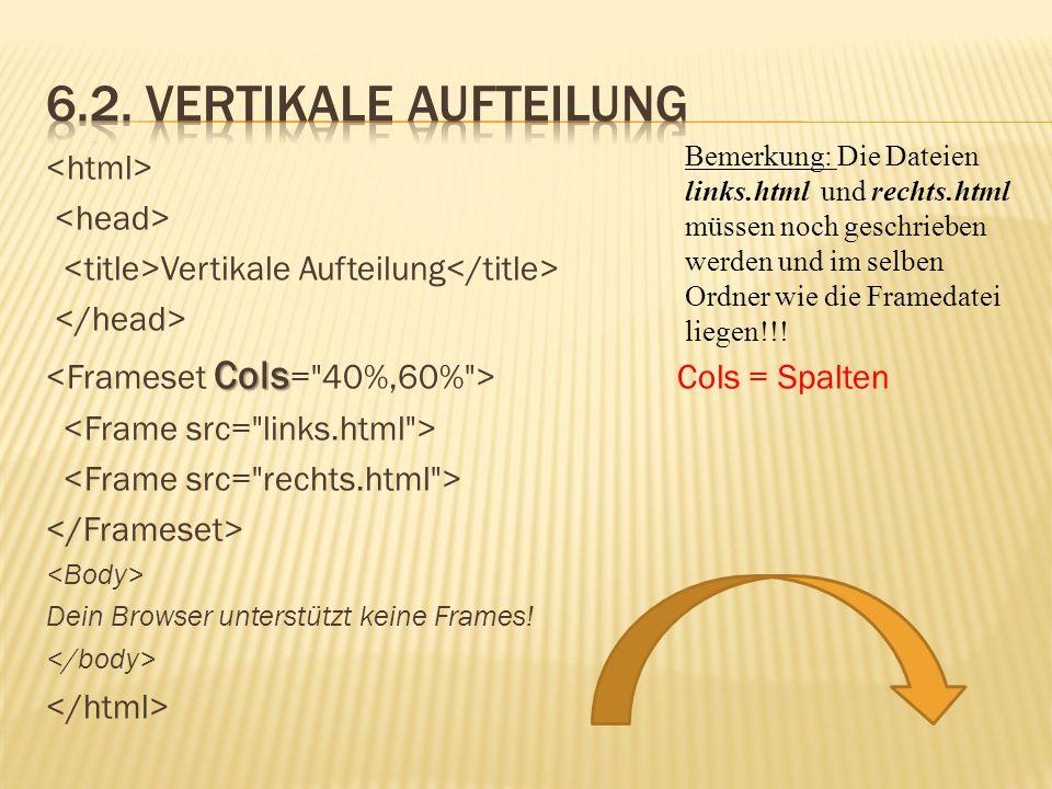 6.2. Vertikale Aufteilung <html> <head>