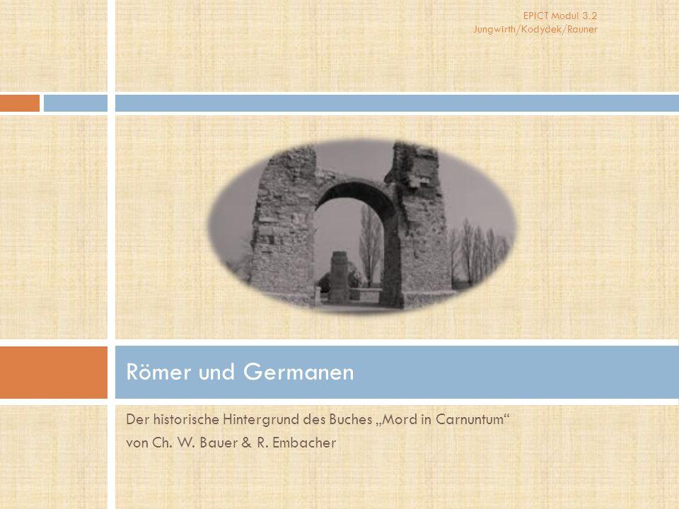 """Römer und Germanen Der historische Hintergrund des Buches """"Mord in Carnuntum von Ch."""