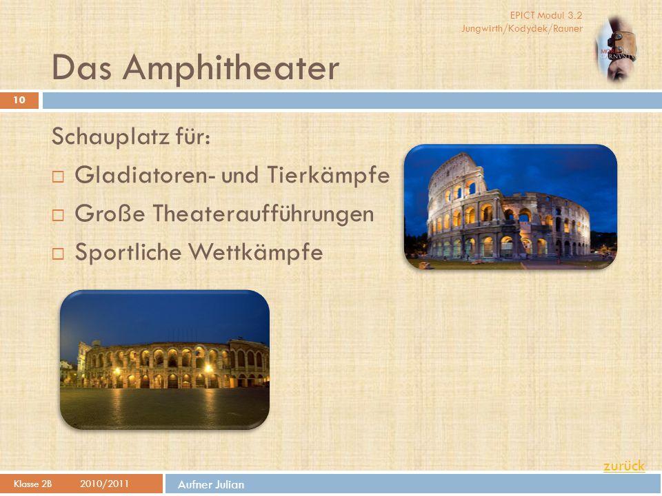 Das Amphitheater Schauplatz für: Gladiatoren- und Tierkämpfe