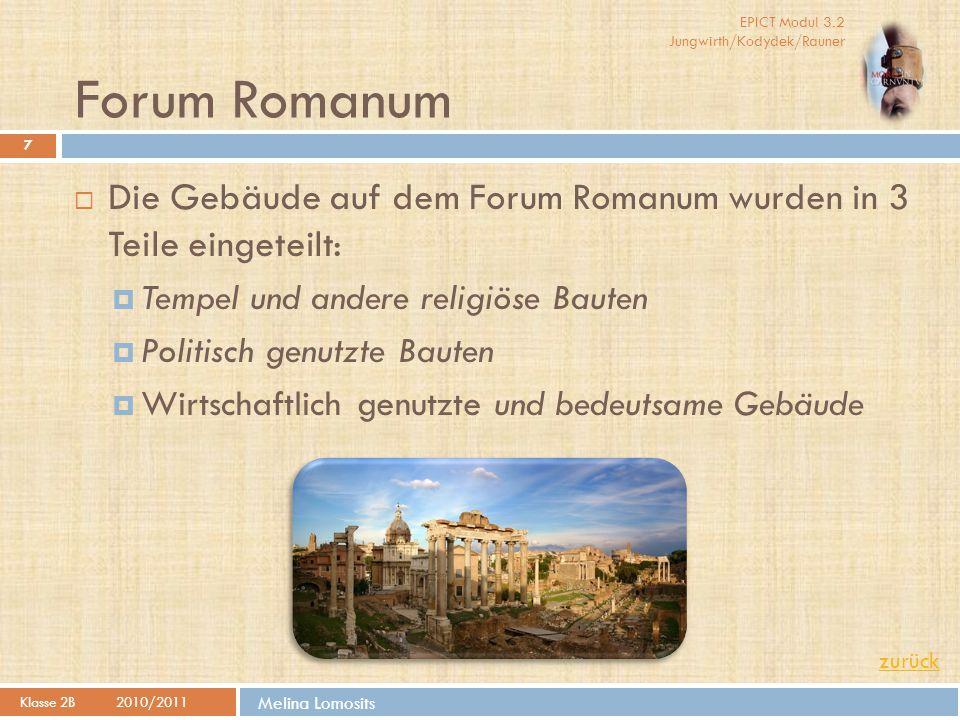 Forum Romanum Die Gebäude auf dem Forum Romanum wurden in 3 Teile eingeteilt: Tempel und andere religiöse Bauten.