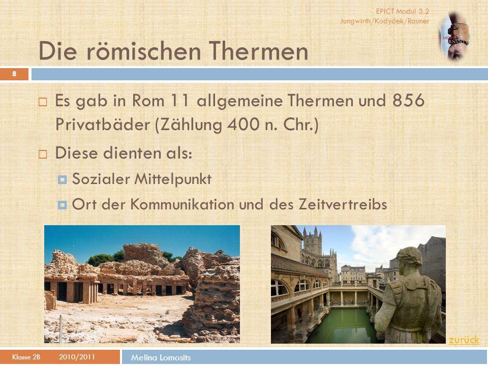 Die römischen Thermen Es gab in Rom 11 allgemeine Thermen und 856 Privatbäder (Zählung 400 n. Chr.)