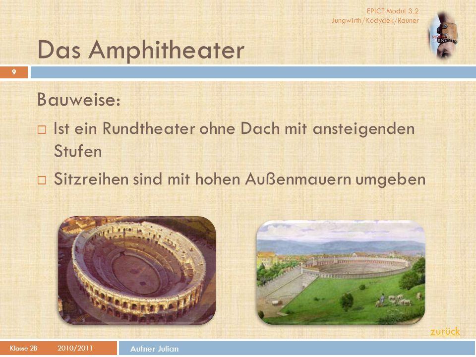 Das Amphitheater Bauweise: