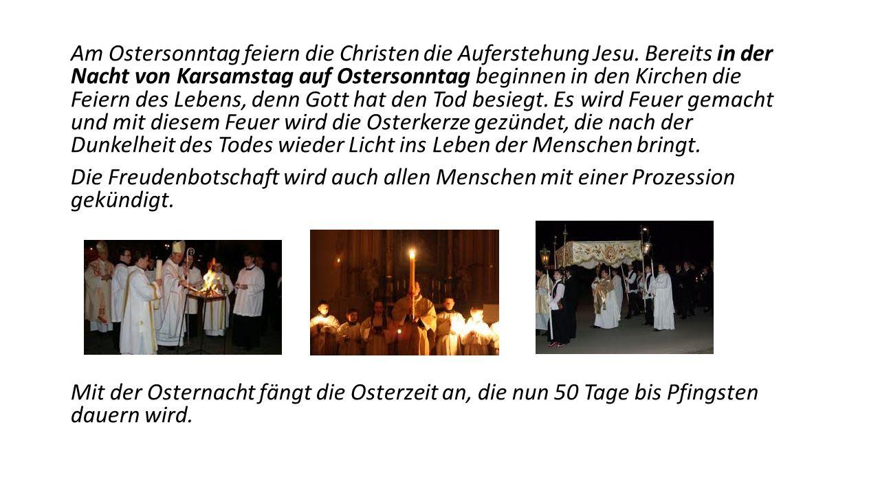 Am Ostersonntag feiern die Christen die Auferstehung Jesu
