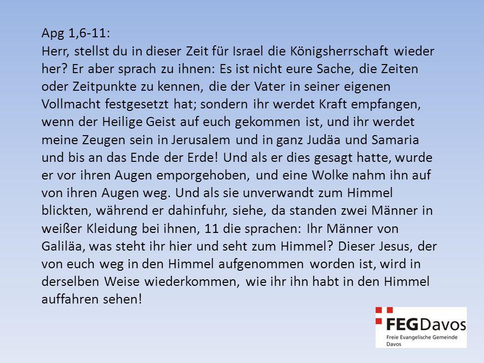 Apg 1,6-11: Herr, stellst du in dieser Zeit für Israel die Königsherrschaft wieder her.