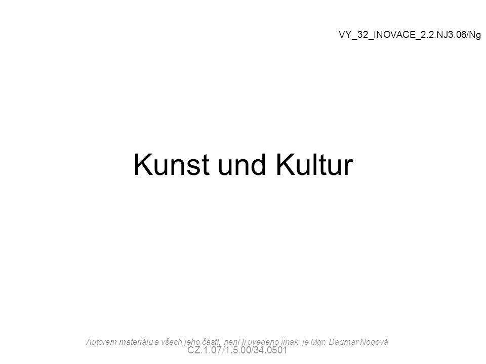 Kunst und Kultur VY_32_INOVACE_2.2.NJ3.06/Ng