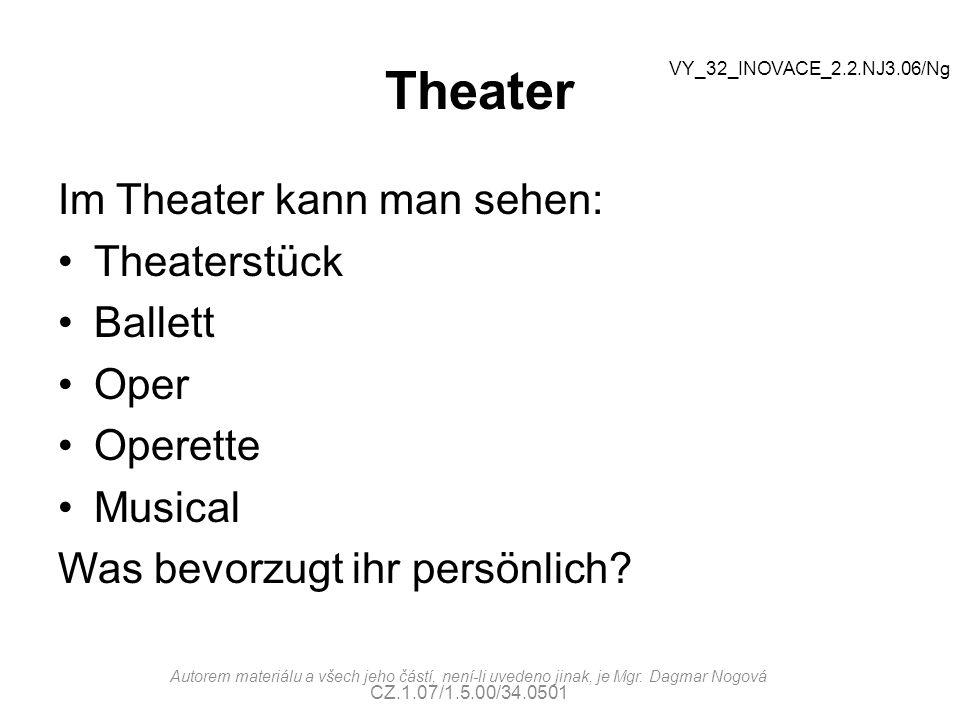 Theater Im Theater kann man sehen: Theaterstück Ballett Oper Operette