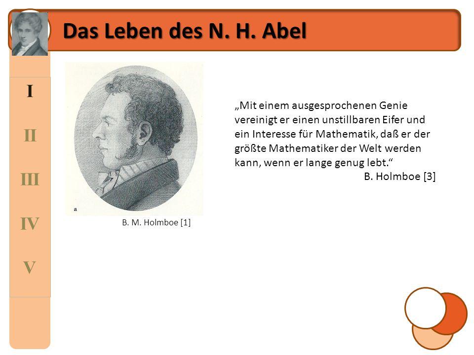 Das Leben des N. H. Abel I II III IV V