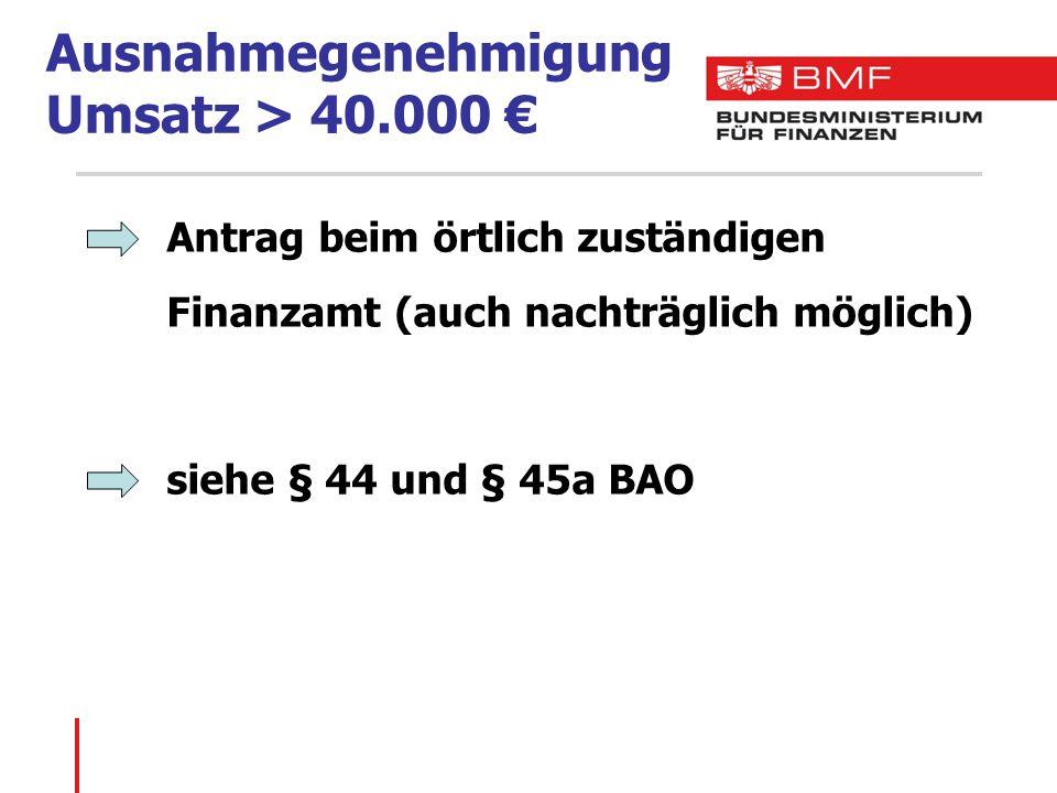 Ausnahmegenehmigung Umsatz > 40.000 €