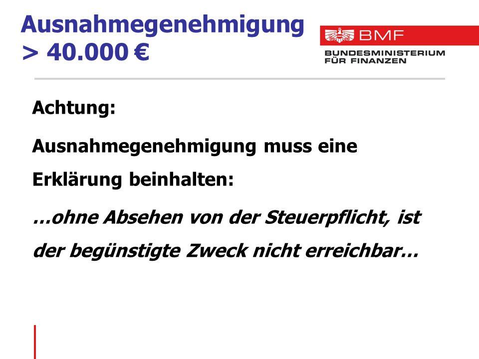 Ausnahmegenehmigung > 40.000 €