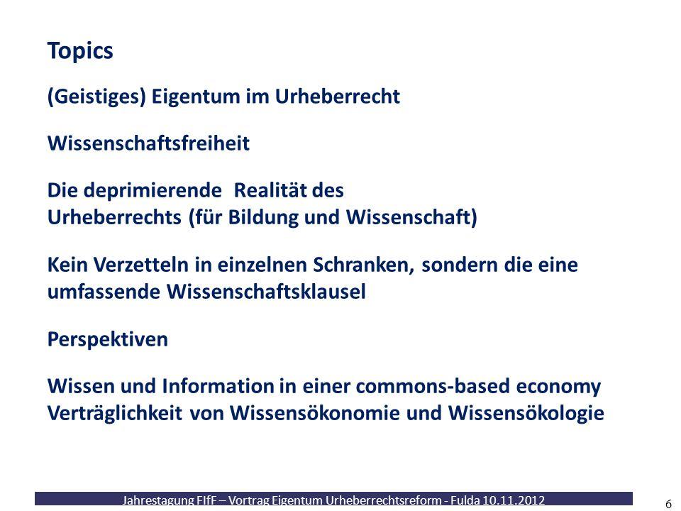 Topics (Geistiges) Eigentum im Urheberrecht Wissenschaftsfreiheit