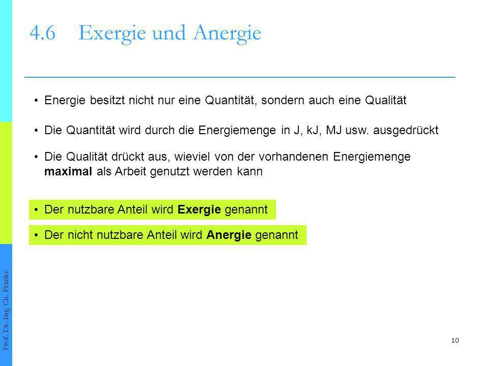 4.6 Exergie und Anergie • Energie besitzt nicht nur eine Quantität, sondern auch eine Qualität.