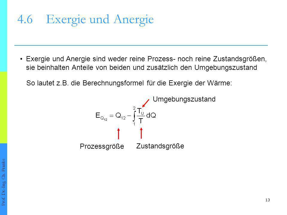 4.6 Exergie und Anergie • Exergie und Anergie sind weder reine Prozess- noch reine Zustandsgrößen,