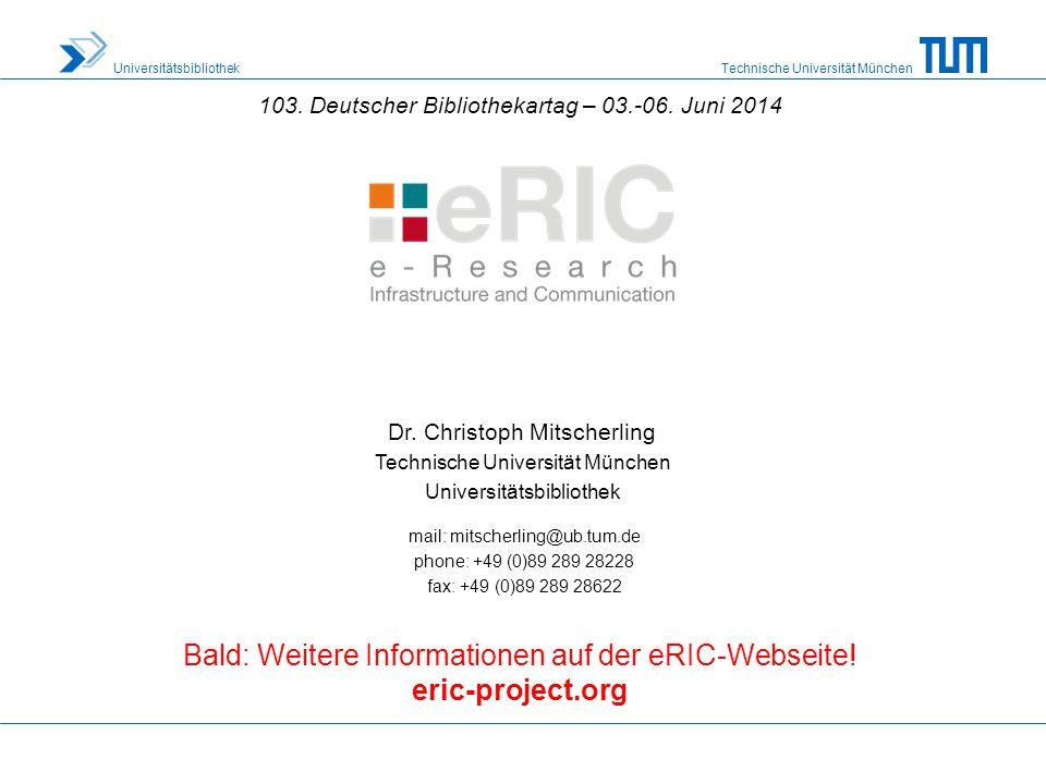 Bald: Weitere Informationen auf der eRIC-Webseite! eric-project.org