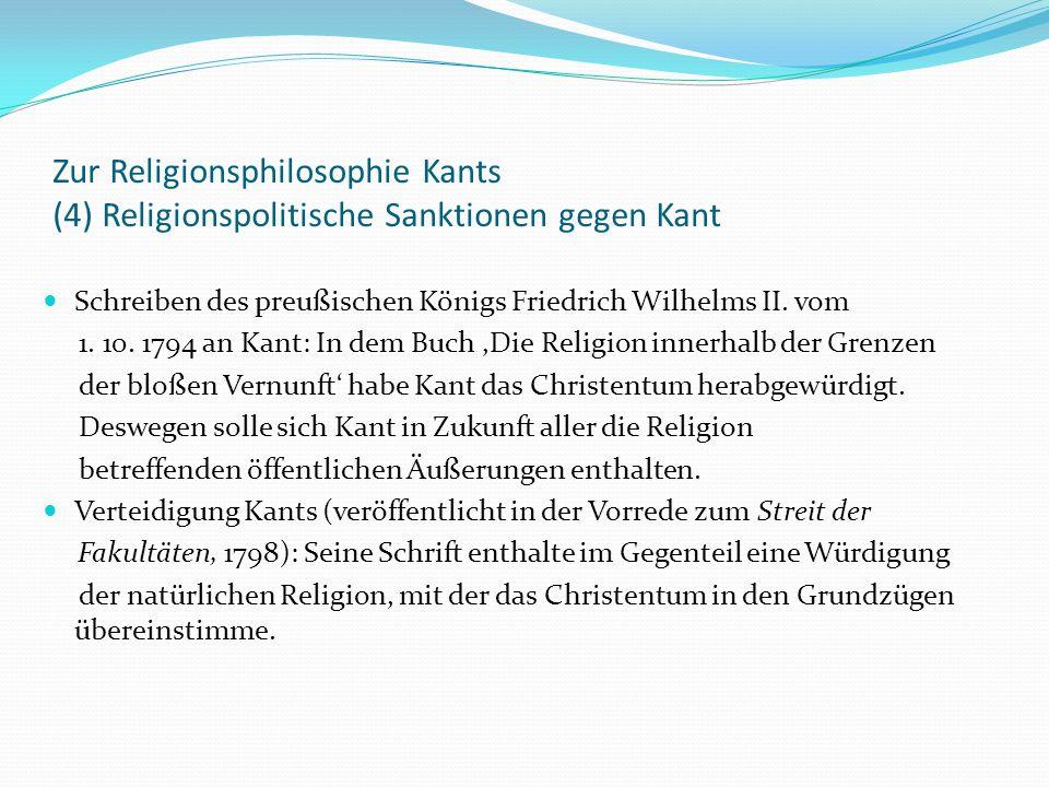 Zur Religionsphilosophie Kants (4) Religionspolitische Sanktionen gegen Kant